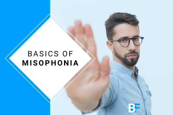 Basics of Misophonia By Benfeel-min