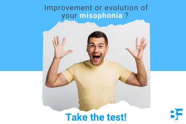 Improvement or evolution of your misophonia Take the test By Benfeel-min