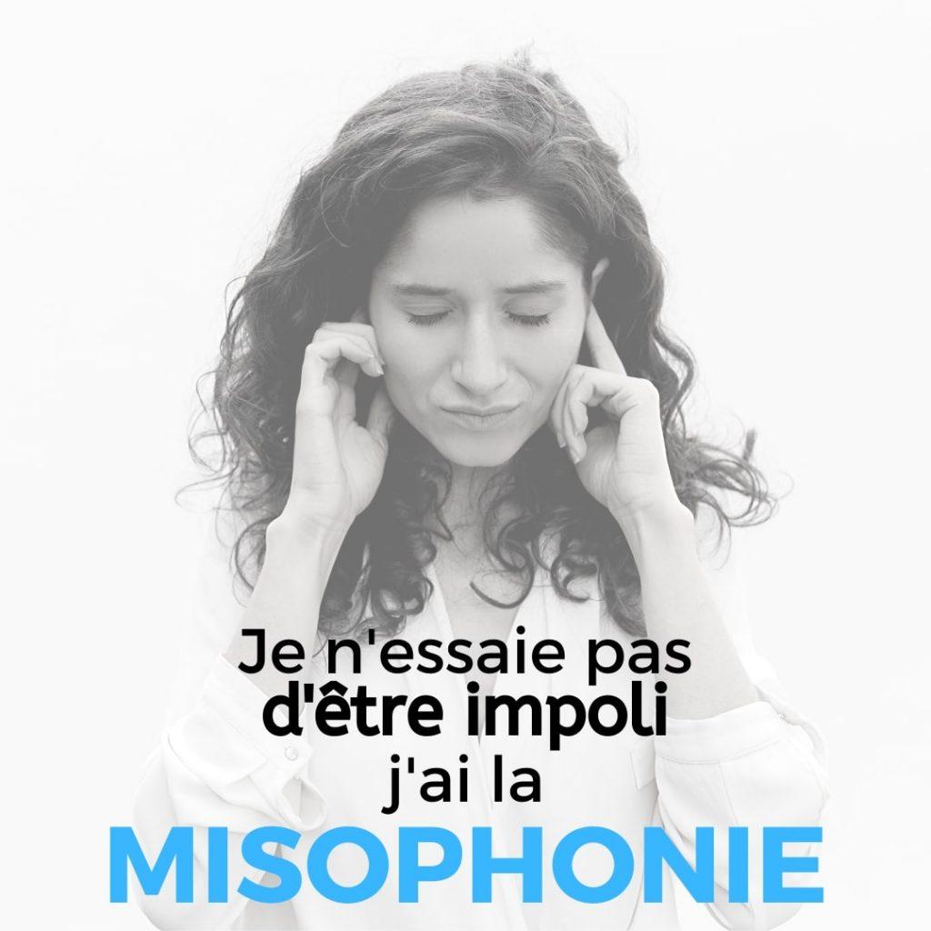 Je n'essaie pas d'être impoli j'ai la misophonie