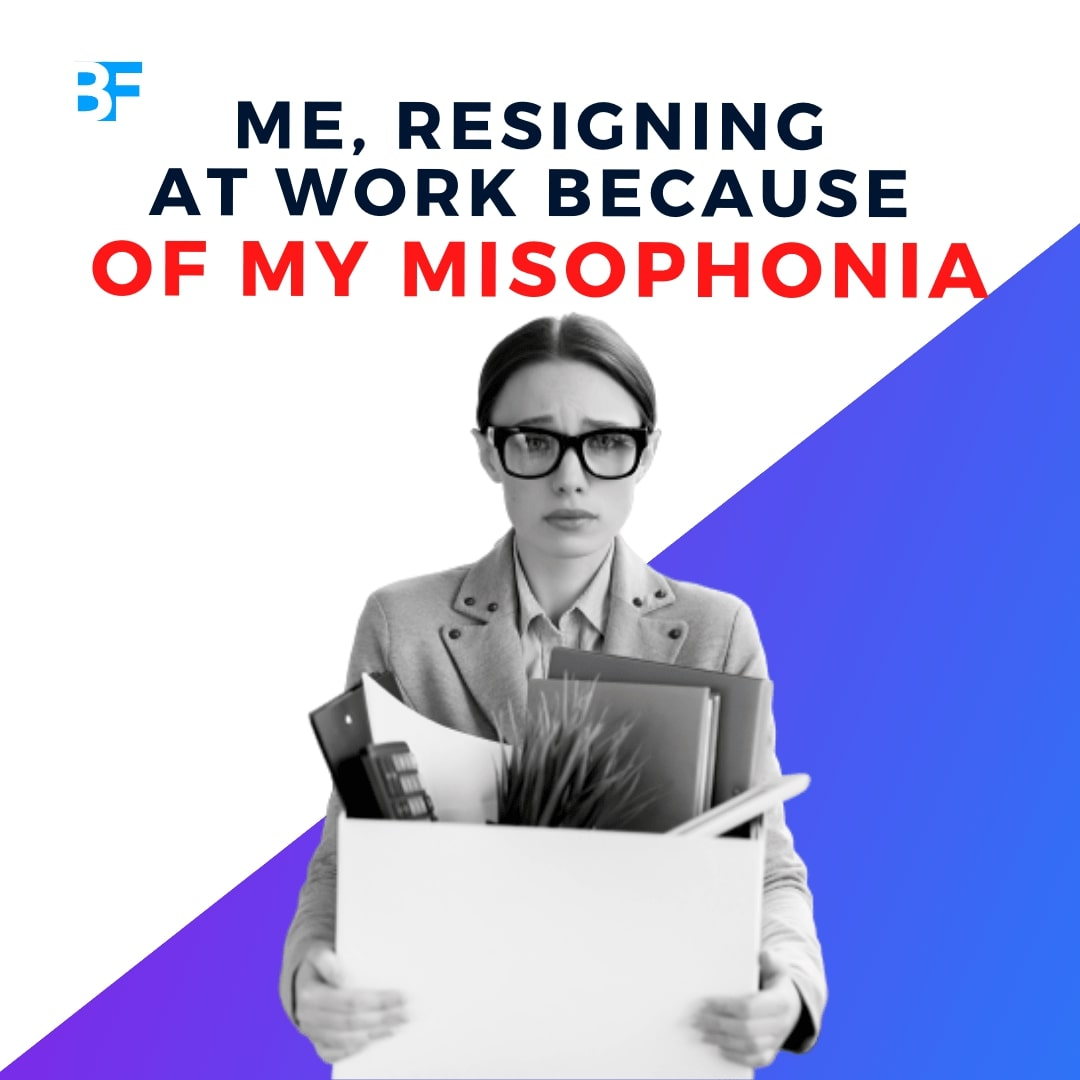 Me resigning at work because of my misophonia-min