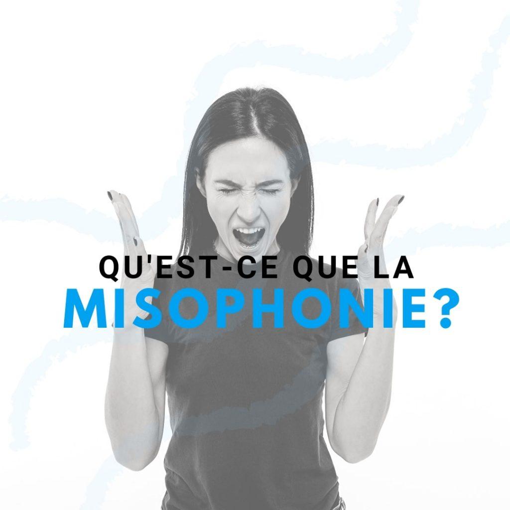 Qu'est ce que la misophonie