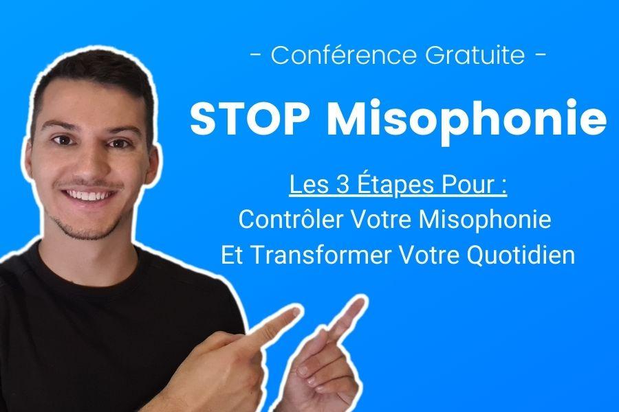 Conférence Gratuite STOP Misophonie pour contrôler votre misophonie-min